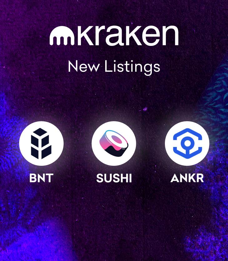 BNT, SUSHI and ANKR trading starts May 24 - Deposit Now | Kraken Blog